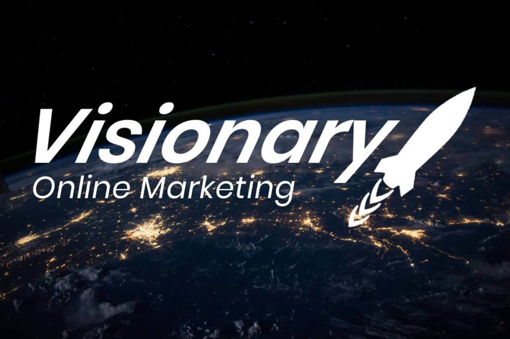 Visionary Online Marketing - Marketing für Visionäre
